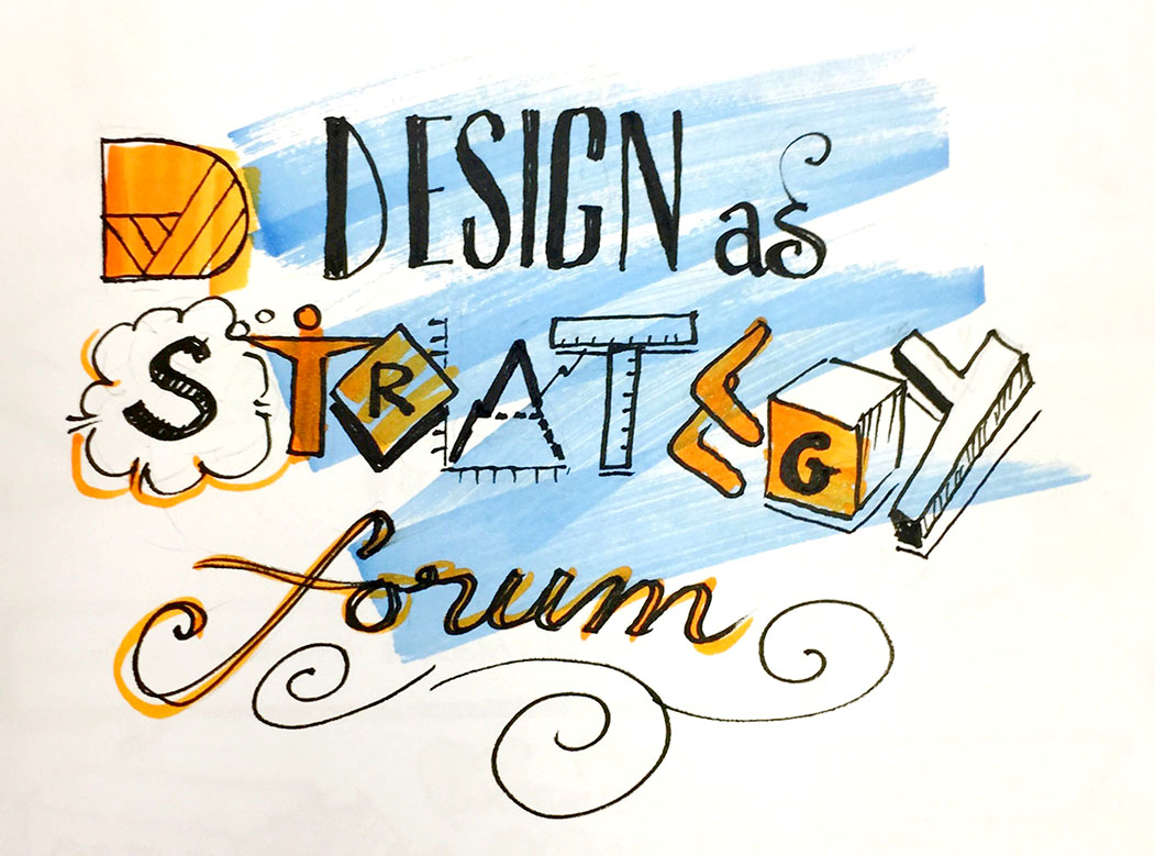 sketchnote - Design as Strategy Forum 2016